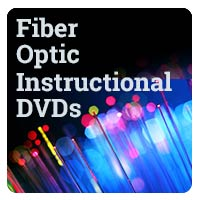Fiber Optic Instructional DVDs